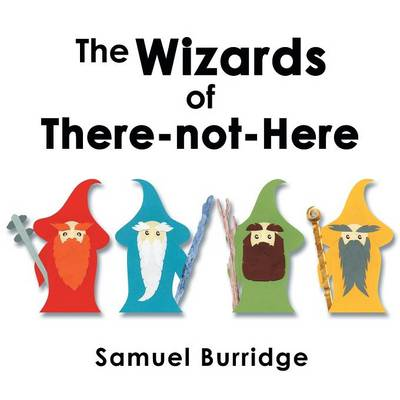 The Wizards of There-Not-Here (Paperback)