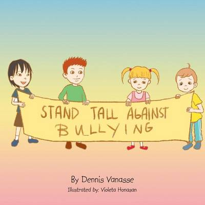 Stand Tall Against Bullying (Paperback)