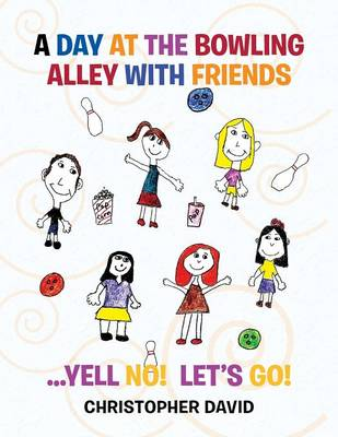 A Day at the Bowling Alley with Friends (Paperback)