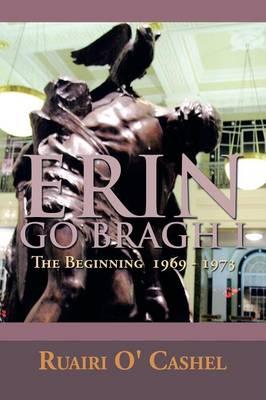 Erin Go Bragh I: The Beginning 1969-1973 (Paperback)