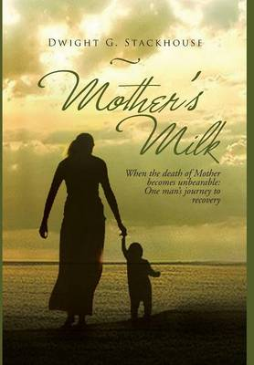 Mother's Milk: Based on a True Story (Hardback)