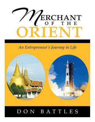 Merchant of the Orient: An Enterpreneur's Journey in Life (Paperback)