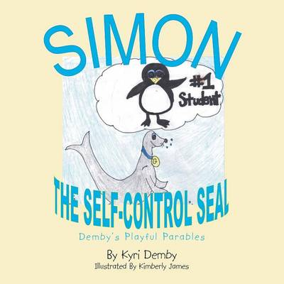 Simon, the Self Controlled Seal: Demby's Playful Parables (Paperback)
