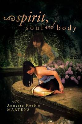 Spirit, Soul and Body (Paperback)