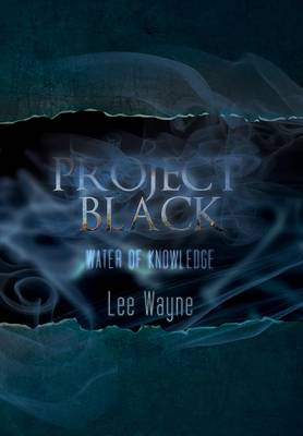 Project Black: Water of Knowledge (Hardback)
