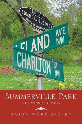 Summerville Park: A Centennial History (Paperback)