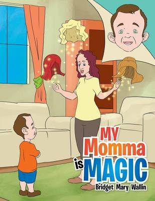 My Momma Is Magic (Paperback)