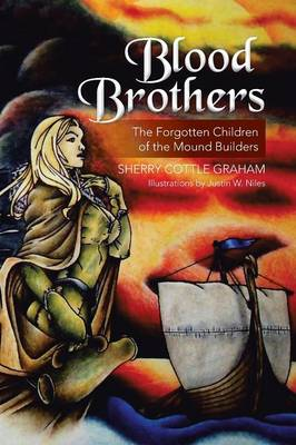 Blood Brothers: The Forgotten Children of the Mound Builders (Paperback)
