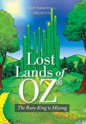 Lost Lands of Oz: The Rain King Is Missing (Hardback)