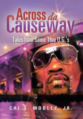 Across Da Causeway: Tales from Some True O.G.'s (Hardback)