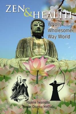 Zen & Health: Wholly Wholesome Way World (Paperback)