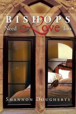 Bishops Need Love Too (Paperback)