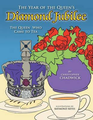 The Year of the Queen's Diamond Jubilee: The Queen Who Came to Tea (Paperback)