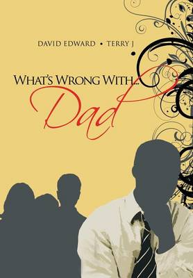 What's Wrong With...Dad (Hardback)