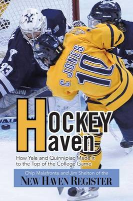 Hockey Haven: How Yale and Quinnipiac Made It to the Top of the College Game (Paperback)