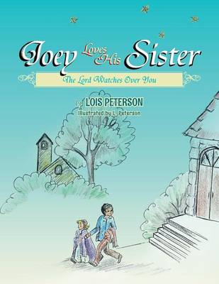 Joey Loves His Sister: The Lord Watches Over You (Paperback)