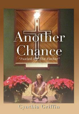 Another Chance: Fueled by the Father (Hardback)
