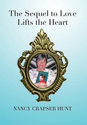 The Sequel to Love Lifts the Heart (Hardback)