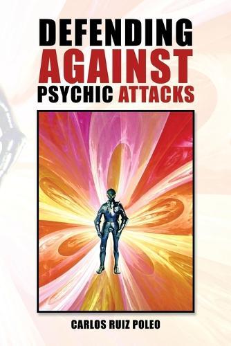 Defending Against Psychic Attacks (Paperback)