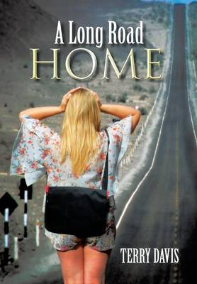 A Long Road Home (Hardback)