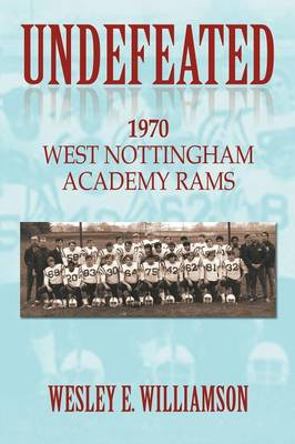 Undefeated: 1970 West Nottingham Academy Rams (Paperback)