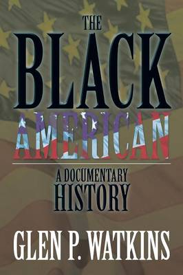 The Black American: A Documentary History: A Documentary History (Paperback)