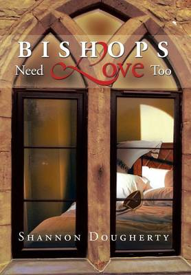 Bishops Need Love Too (Hardback)