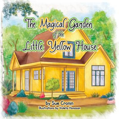 The Magical Garden of the Little Yellow House (Paperback)