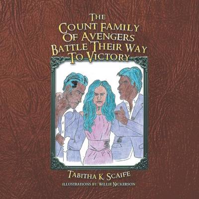 The Count Family of Avengers Battle Their Way to Victory (Paperback)