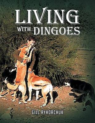 Living with Dingoes (Paperback)