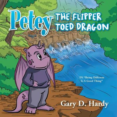 Petey the Flipper Toed Dragon: In Being Different Is a Good Thing (Paperback)