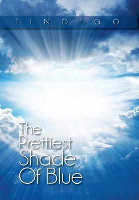 The Prettiest Shade of Blue (Hardback)