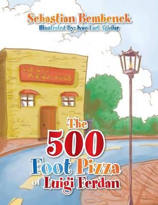 The 500 Foot Pizza of Luigi Ferdan (Paperback)