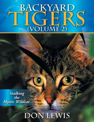 Backyard Tigers (Volume 2): Stalking the Mystic Wildcat (Paperback)