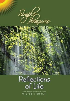 Simple Pleasures / Reflections of Life: Simple Pleasures (Hardback)