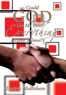 Could God Use Me Over Everything I Have Done? (Hardback)