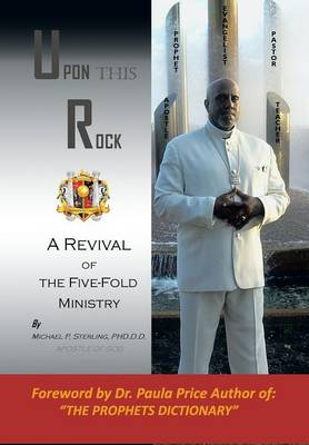 Upon This Rock, Revival of the Five-Fold Ministry (Hardback)