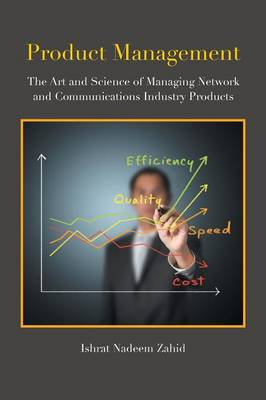Product Management: The Art and Science of Managing Network and Communications Industry Products (Paperback)