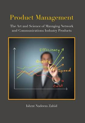Product Management: The Art and Science of Managing Network and Communications Industry Products (Hardback)