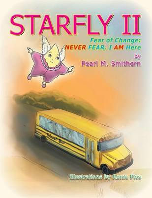 Starfly II: Fear of Change: Never Fear I Am Here (Paperback)