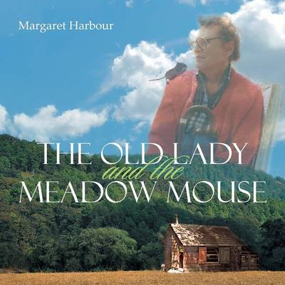 The Old Lady and the Meadow Mouse (Paperback)
