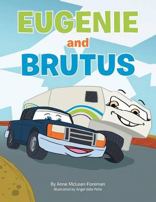 Eugenie and Brutus: A Journey of a Truck & a Trailer (Paperback)