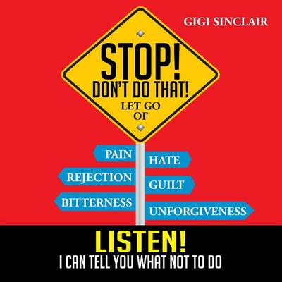Stop! Don't Do That!: Listen! I Can Tell You What Not to Do (Paperback)