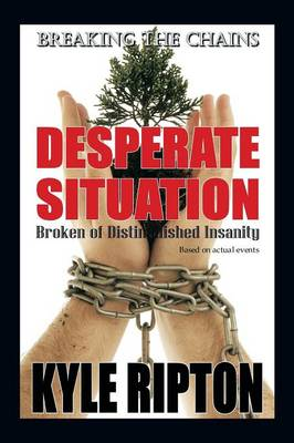 Desperate Situation: Broken of Distinguished Insanity (Paperback)