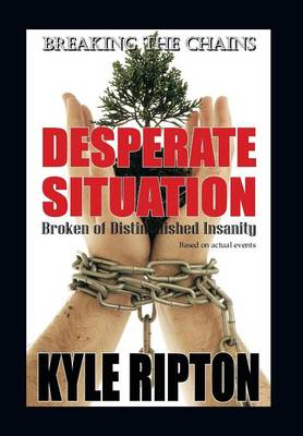 Desperate Situation: Broken of Distinguished Insanity (Hardback)