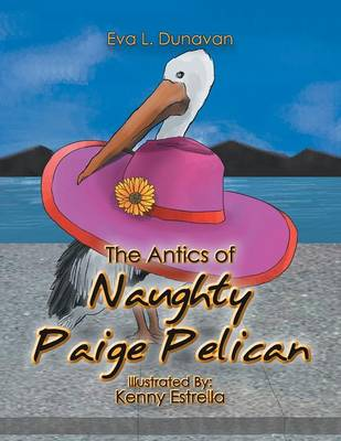 The Antics of Naughty Paige Pelican (Paperback)