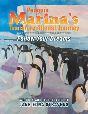 Penguin Marina's Transformational Journey: Follow Your Dreams (Paperback)