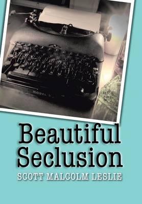 Beautiful Seclusion (Hardback)