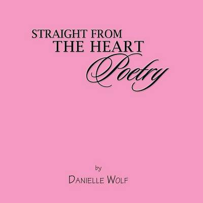 Straight from the Heart Poetry (Paperback)