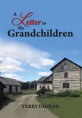 A Letter to My Grandchildren (Hardback)